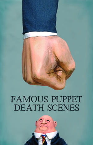 Famous Puppet Death Scenes now touring (Source: http://www.theoldtrouts.org)