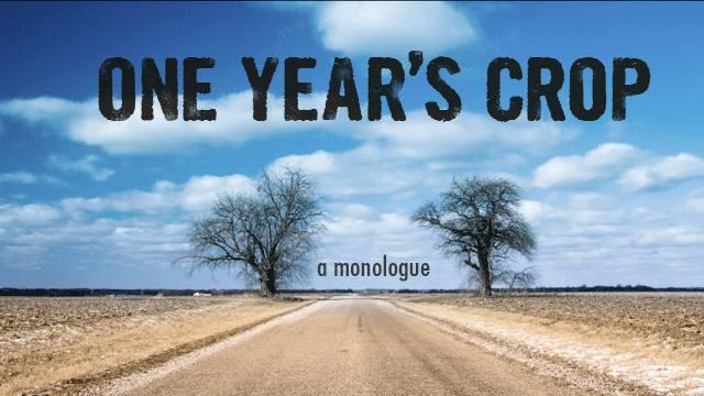 "The poster for ""One Year's Crop"", our original documentary film featuring artistic director Robert Biggs' journey from his upbringing on a small town farm in Westfield, IL to his hand spun theatre and film company in Lee, MA"